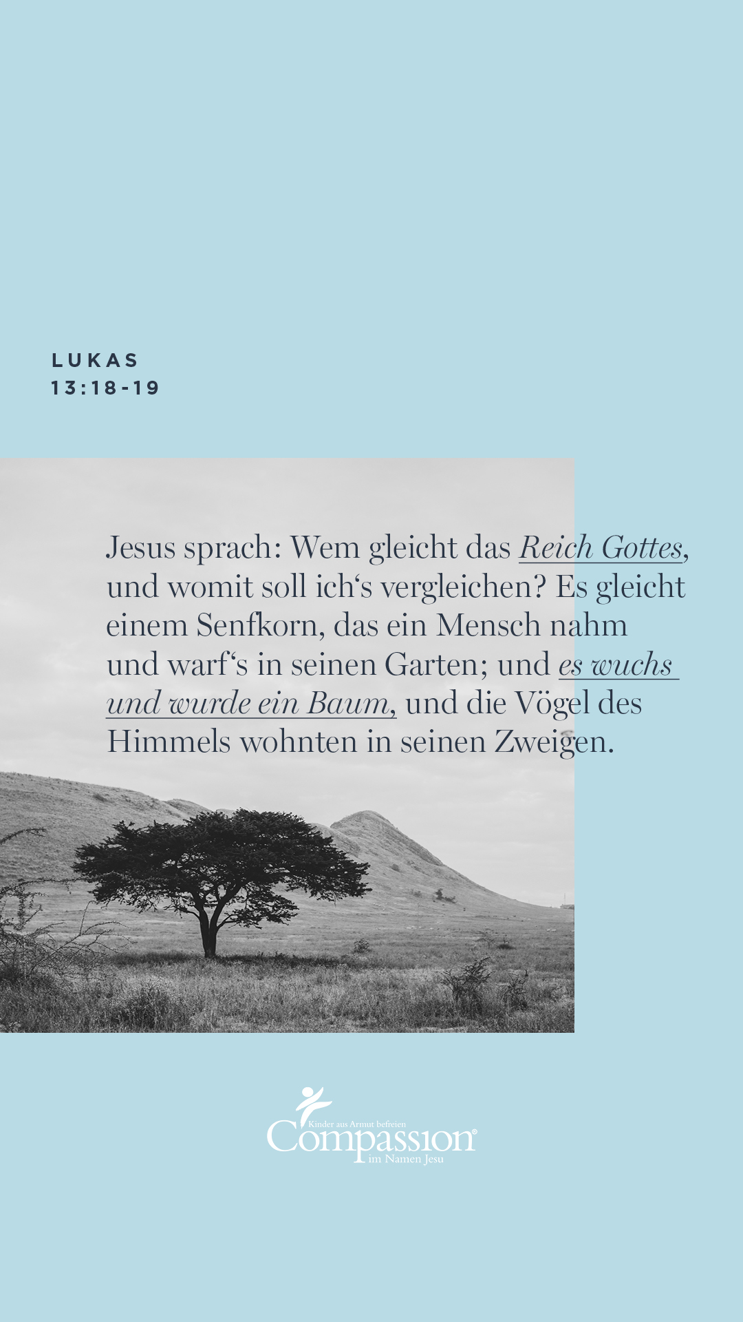 """alt=""""Bibelvers_Wallpaper_Lukas_13:18-19_Compassion_Deutschland"""""""