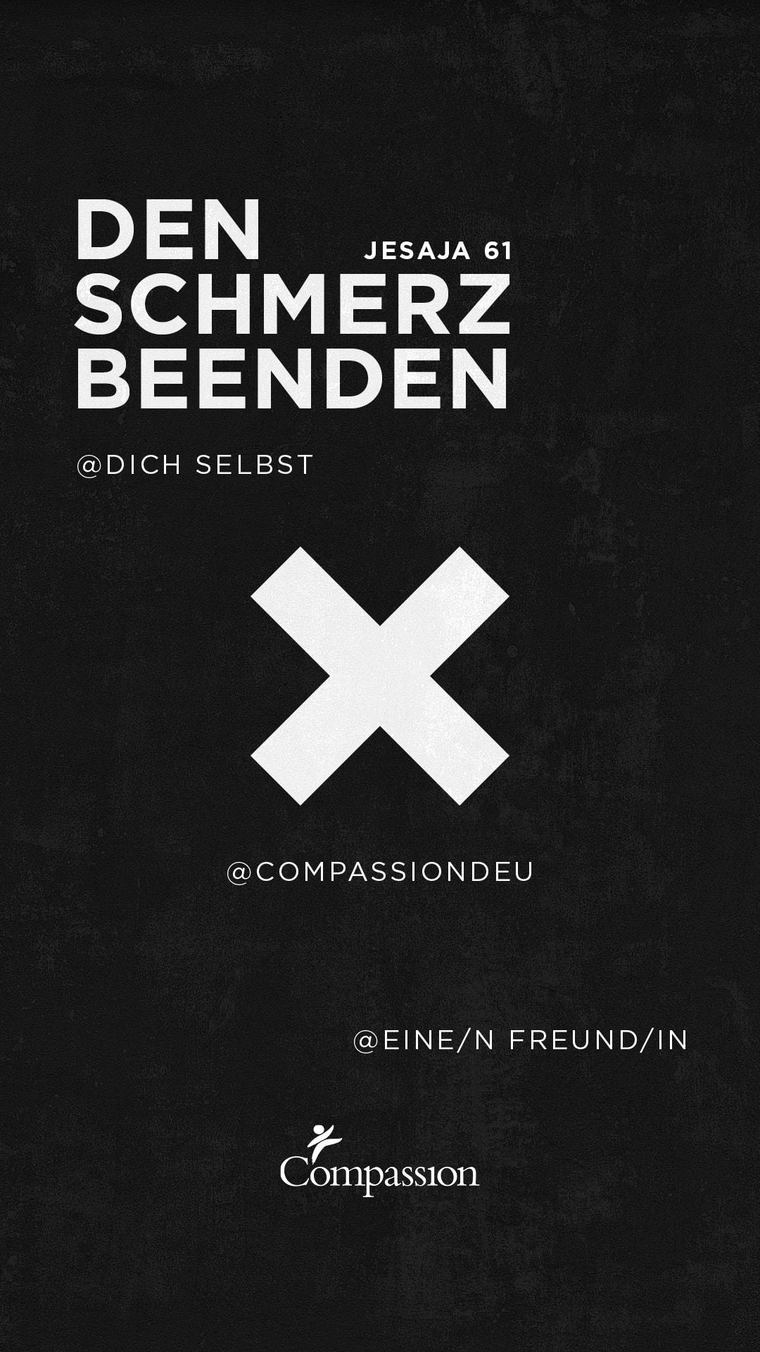 """alt=""""DenSchmerzBeenden_schwarz_9x16_Compassion_Deutschland"""""""